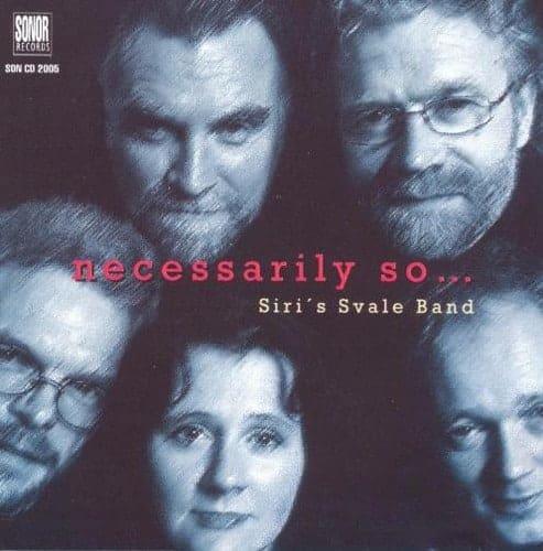 Siri's Svale Band - Necessarily So (1997)