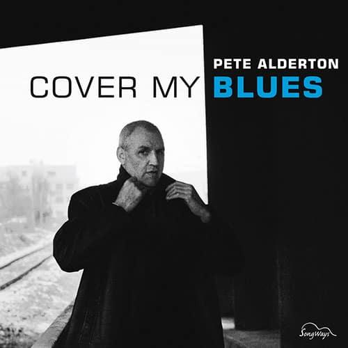 Pete Alderton Cover my Blues